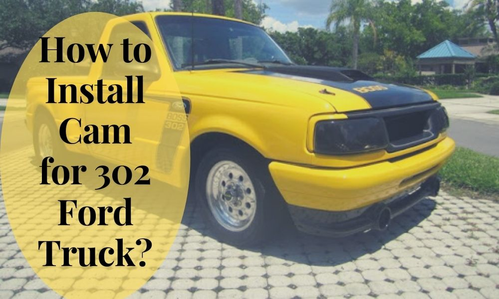 How to Install Cam for 302 Ford Truck