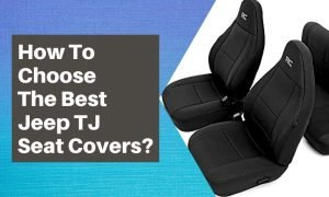 How to Choose the Best Jeep TJ Seat Covers